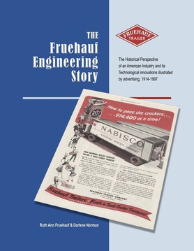 The Fruehauf Engineering Story, an illustrated book illustrated by fruehauf Trailer advertisements and company anecdotes.  ISBN-13: 978-0578186870